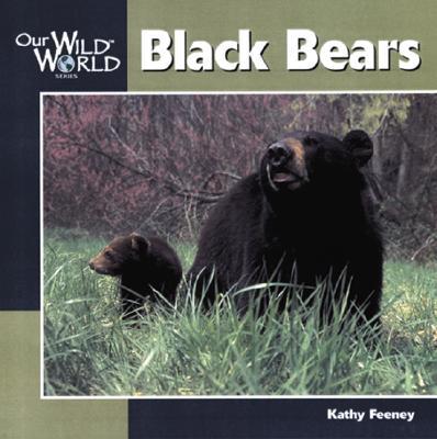 Black Bears By Feeney, Kathy/ McGee, John F. (ILT)/ McGee, John F.